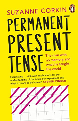 Permanent Present Tense: The man with no memory, and what he taught the world de Penguin