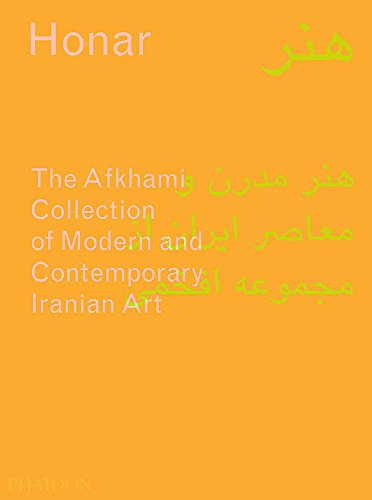 Honar : The Afkhami Collection of Modern and Contemporary Iranian Art de Phaidon Press Ltd