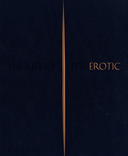 The art of the erotic de Phaidon Press Ltd