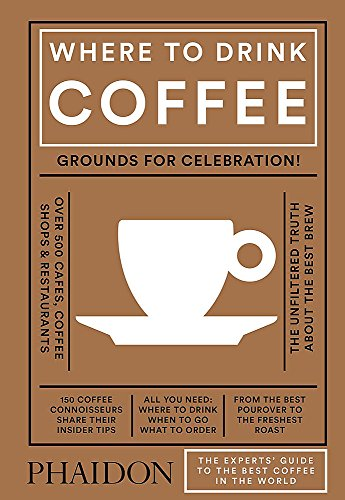 Where to Drink Coffee de Phaidon Press Ltd