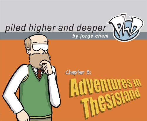 Adventures in Thesisland: The Fifth Piled Higher and Deeper Comic Strip Collection de Piled Higher & Deeper Pub