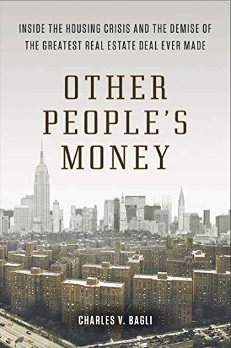 Other People's Money: Inside the Housing Crisis and the Demise of the Greatest Real Estate Deal Ever M ade de Plume