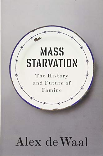 Mass Starvation: The History and Future of Famine de Polity Press