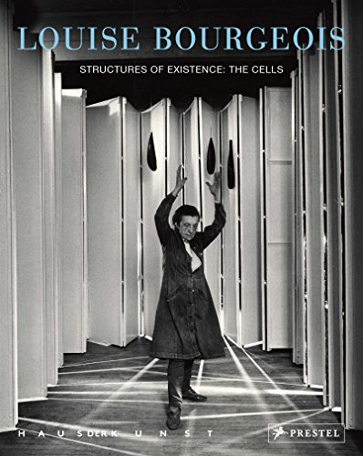Louise Bourgeois: Structures of Existence: The Cells de Prestel