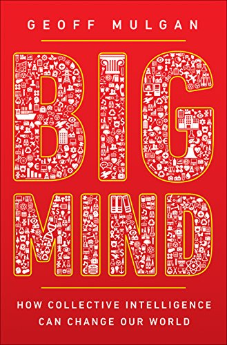 Big Mind: How Collective Intelligence Can Change Our World de Princeton University Press
