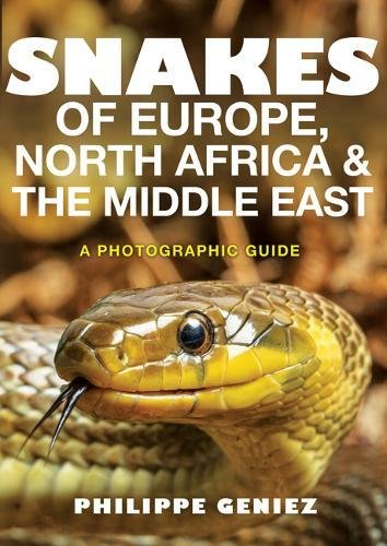 Snakes of Europe, North Africa & The Middle East: A Photographic Guide de Princeton University Press