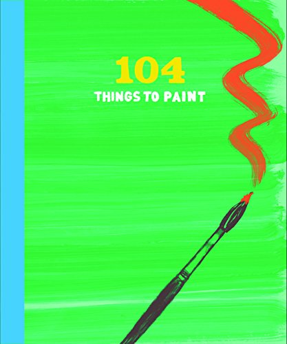 104 Things to Paint de Chronicle Books