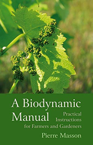 A Biodynamic Manual: Practical Instructions for Farmers and Gardeners de Floris Books