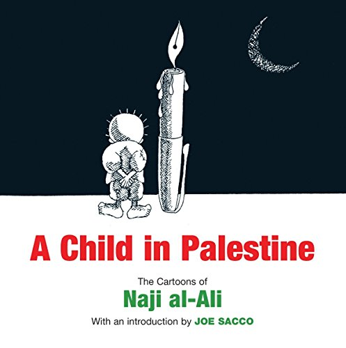 A Child in Palestine: The Cartoons of Naji al-Ali. de Verso