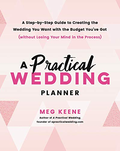 A Practical Wedding Planner: A Step-by-Step Guide to Creating the Wedding You Want with the Budget You've Got (without Losing Your Mind in the Process) de Da Capo Lifelong Books