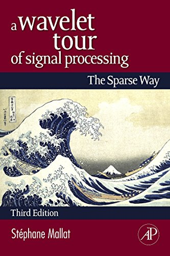 A Wavelet Tour of Signal Processing: The Sparse Way de Academic Press Inc
