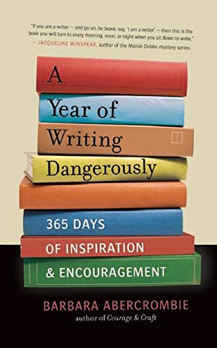 A Year of Writing Dangerously: 365 Days of Inspiration & Encouragement de New World Library