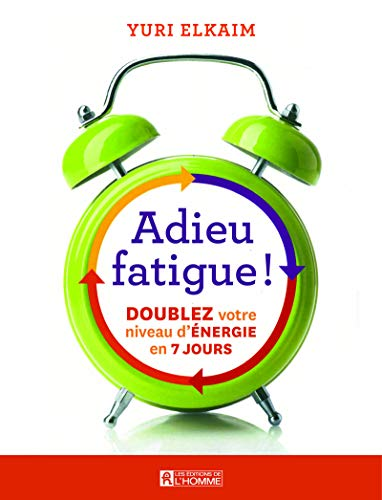 Adieu fatigue ! de de l'Homme