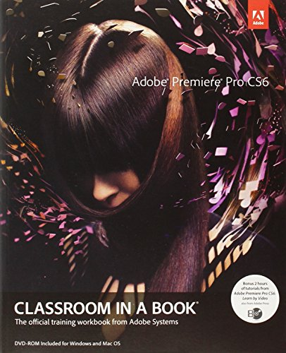Adobe Premiere Pro CS6 Classroom in a Book de Adobe