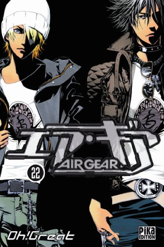 Air Gear, Tome 22 de Pika