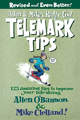 Allen & Mike's Really Cool Telemark Tips: 123 Amazing Tips to Improve Your Tele-skiing de Falcon Guides