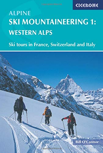 Alpine Ski Mountaineering: Western Alps de Cicerone Press