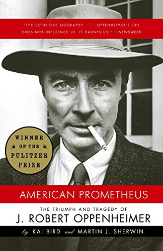 American Prometheus: The Triumph and Tragedy of J. Robert Oppenheimer de Vintage