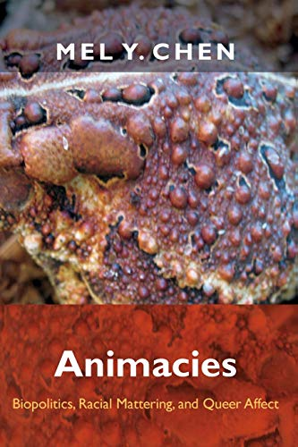 Animacies: Biopolitics, Racial Mattering, and Queer Affect de Duke University Press