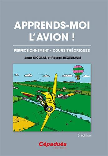 Apprends-moi l'avion ! 3e éd de Cepadues