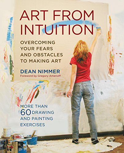 Art From Intuition: Overcoming your Fears and Obstacles to Making Art de Watson-Guptill