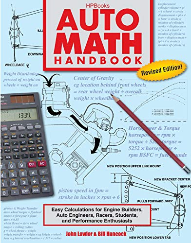 Auto Math Handbook HP1554: Easy Calculations for Engine Builders, Auto Engineers, Racers, Students, and Per formance Enthusiasts de HP Books