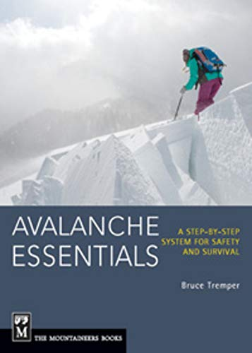 Avalanche Essentials: A Step-by-step System for Safety and Survival de Mountaineers Books