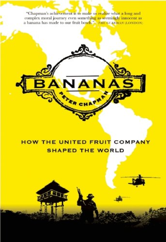 Bananas: How the United Fruit Company Shaped the World de Canongate Us