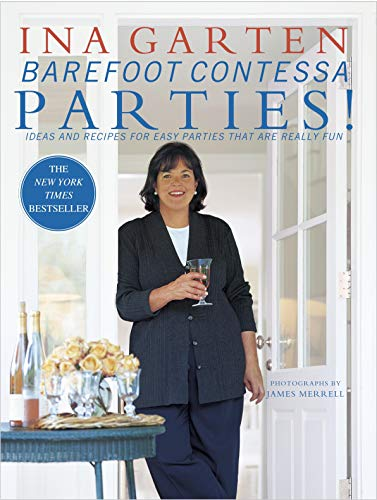 Barefoot Contessa Parties!: Ideas and Recipes for Easy Parties That Are Really Fun: A Cookbook de Clarkson Potter