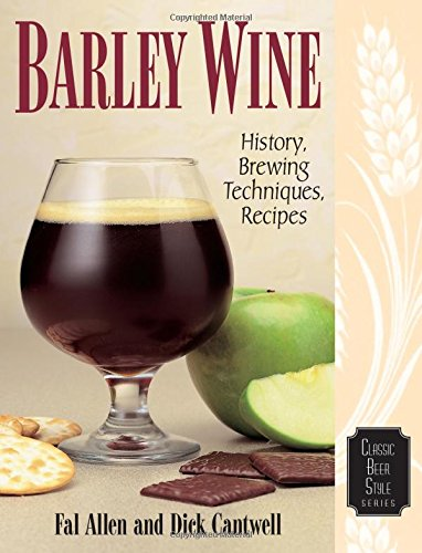 Barley Wine: History, Brewing Techniques, Recipes de Brand: Brewers Publications