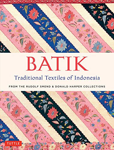 Batik, Traditional Textiles of Indonesia: From the Rudolf Smend and Donald Harper Collections de Tuttle Publishing