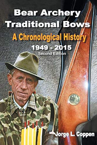 Bear Archery Traditional Bows: A Chronological History de Page Publishing, Inc.