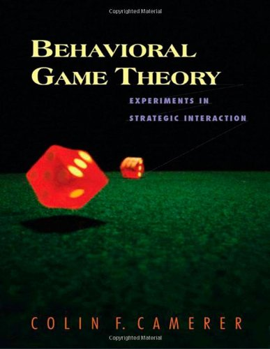 Behavioral Game Theory - Experiments in Strategic Interaction de Princeton University Press