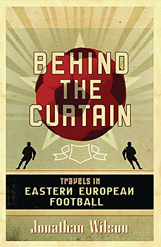 Behind the Curtain: Football in Eastern Europe de Brand: Orion