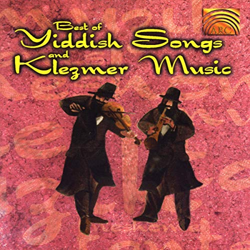 Best of Yiddish Songs and Klezmer Music de Arc