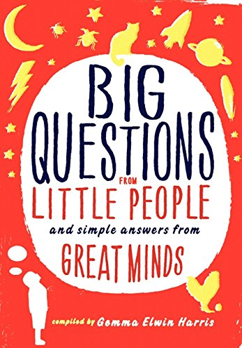 Big Questions from Little People: And Simple Answers from Great Minds de Ecco