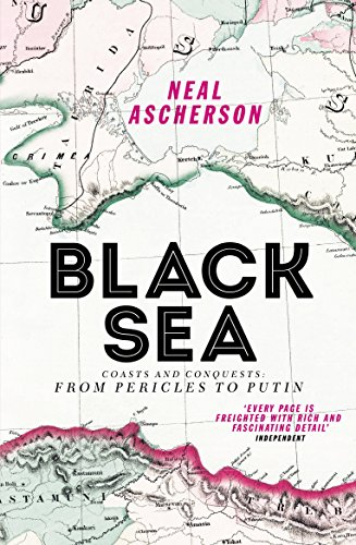 Black Sea: Coasts and Conquests: From Pericles to Putin de Vintage
