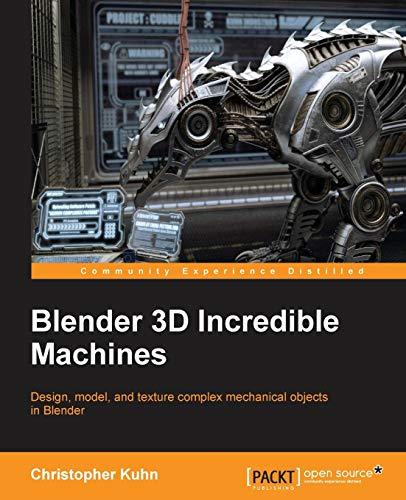 Blender 3D Incredible Machines de Packt Publishing Limited