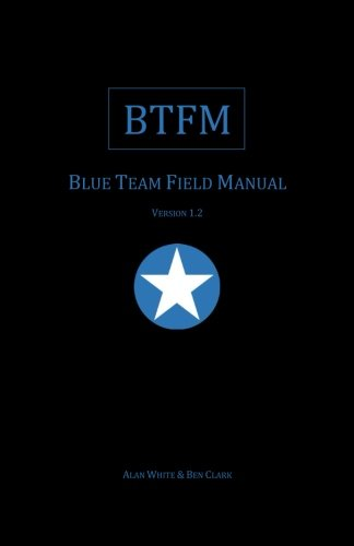 Blue Team Field Manual (BTFM) de CreateSpace Independent Publishing Platform