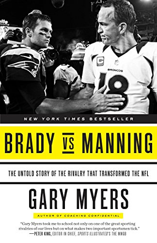 Brady vs Manning: The Untold Story of the Rivalry That Transformed the NFL de Three Rivers Press