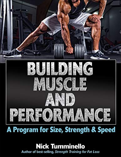 Building Muscle and Performance: A Program for Size, Strength & Speed de Human Kinetics
