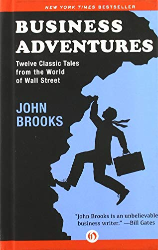 Business Adventures: Twelve Classic Tales from the World of Wall Street de Open Road Media