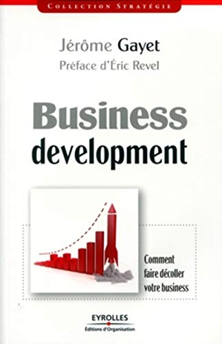Business development: Comment faire décoller votre business. de ORGANISATION