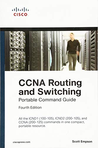 CCNA Routing and Switching Portable Command Guide (ICND1 100-105, ICND2 200-105, and CCNA 200-125) de Cisco Press