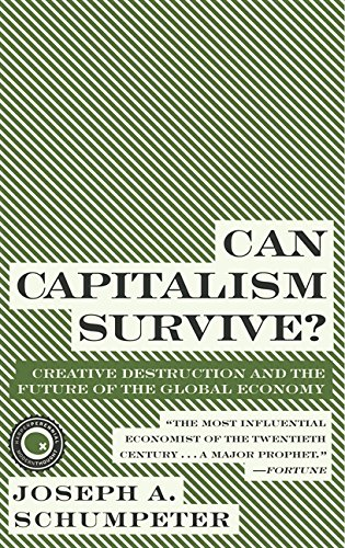 Can Capitalism Survive?: Creative Destruction and the Future of the Global Economy de Brand: Harper Perennial Modern Classics