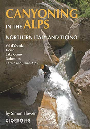 Canyoning in the Alps: Northern Italy and Ticino de Cicerone Press