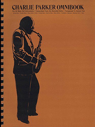Charlie Parker Omnibook: For All Bass Clef Instruments . Transcribed from His Recorded Solos . Transposed to Concert Key de Music Sales