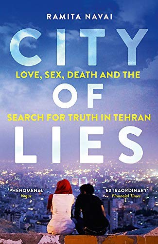 City of Lies: Love, Sex, Death and  the Search for Truth in Tehran de W&N