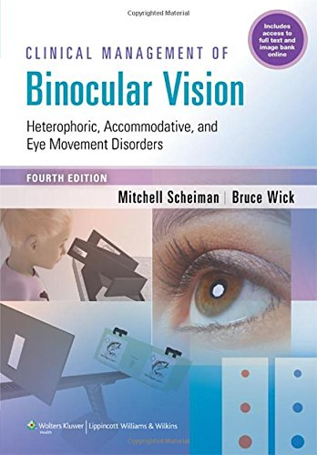 Clinical Management of Binocular Vision: Heterophoric, Accommodative, and Eye Movement Disorders de Lippincott Williams and Wilkins