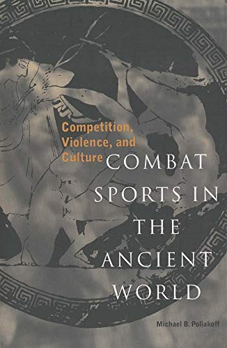 Combat Sports in the Ancient World - Competition, Violence & Culture (Paper) de Brand: Yale University Press